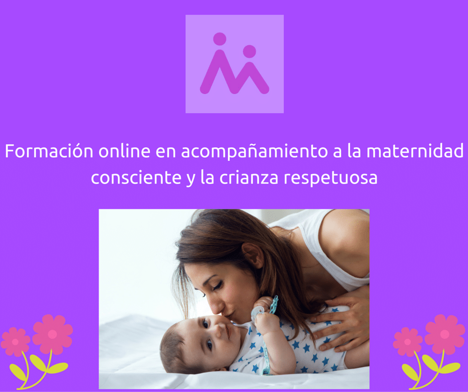 ¿Quieres formarte como experta en acompañamiento a la maternidad consciente y la crianza respetuosa-